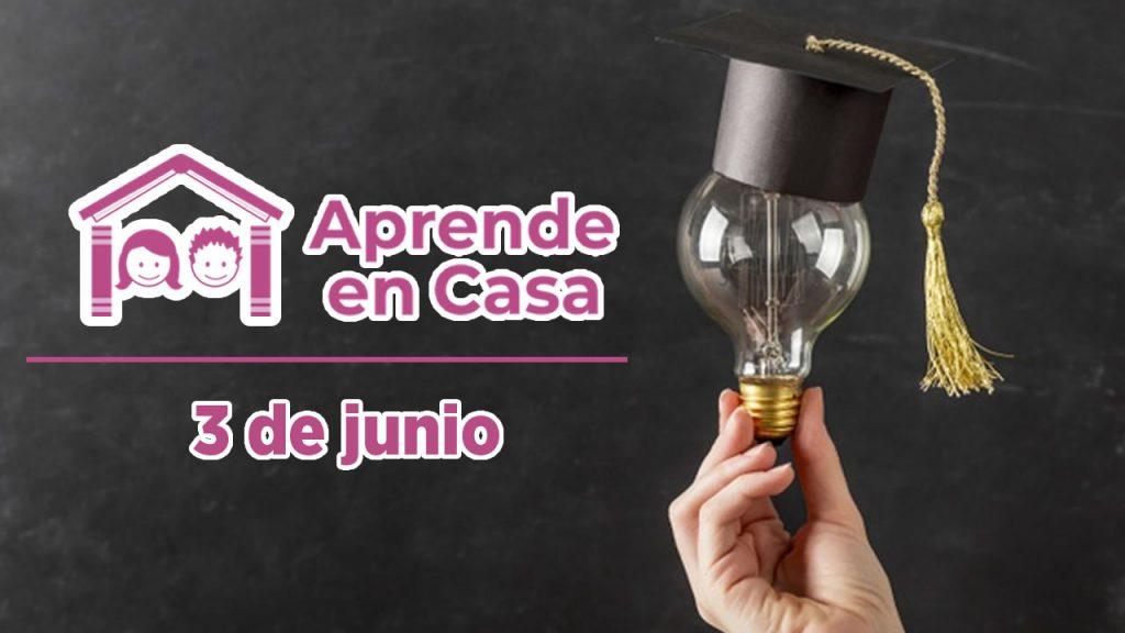 3 de junio aprende en casa