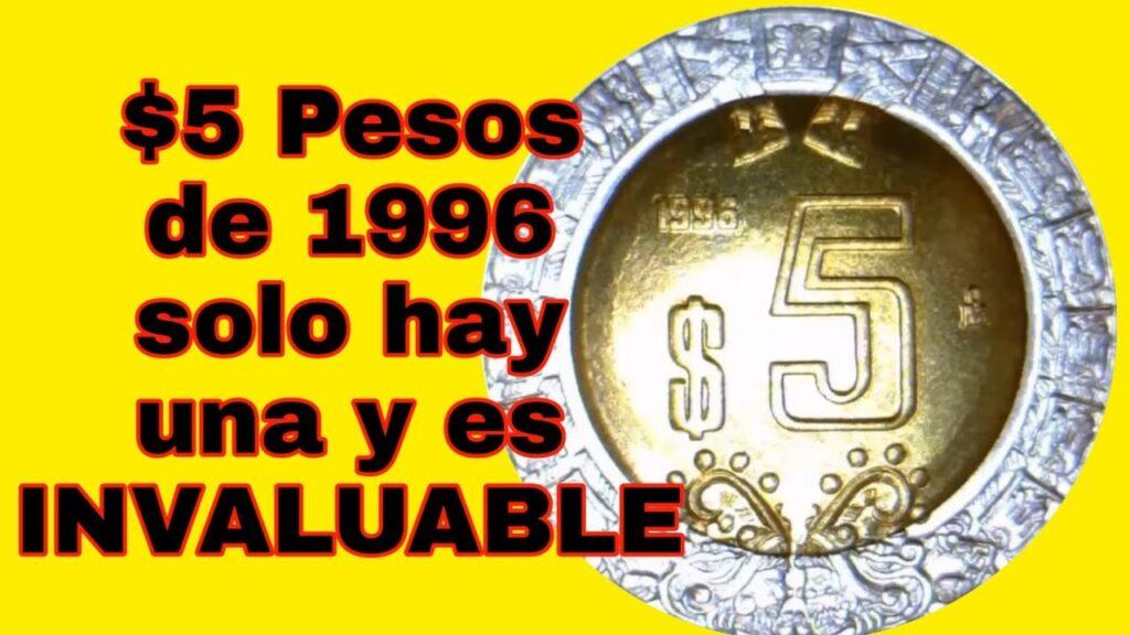 5 pesos del año 96 que valen de 20 mil ahora